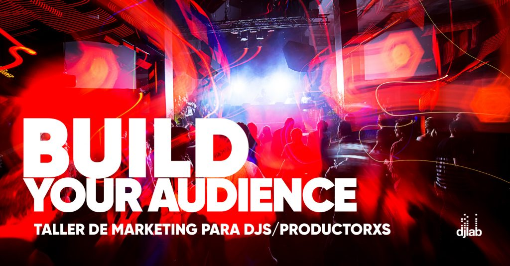 DJ/PRODUCER: BUILD YOUR AUDIENCE